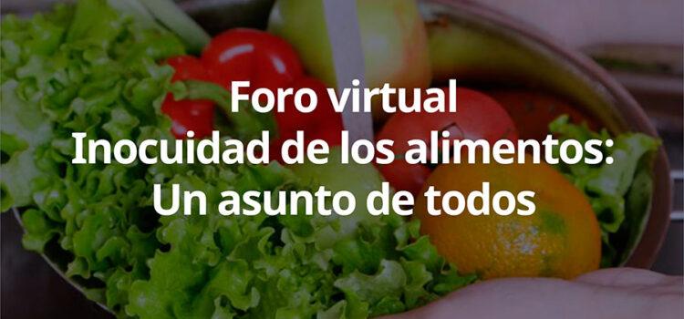 Evento: Foro Virtual Inocuidad de los Alimentos: Un asunto de todos.